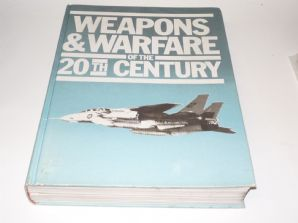 WEAPONS & WARFARE OF THE 20TH CENTURY. Morris, Chant etc.